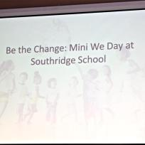 Mini We Day Sign at Southridge